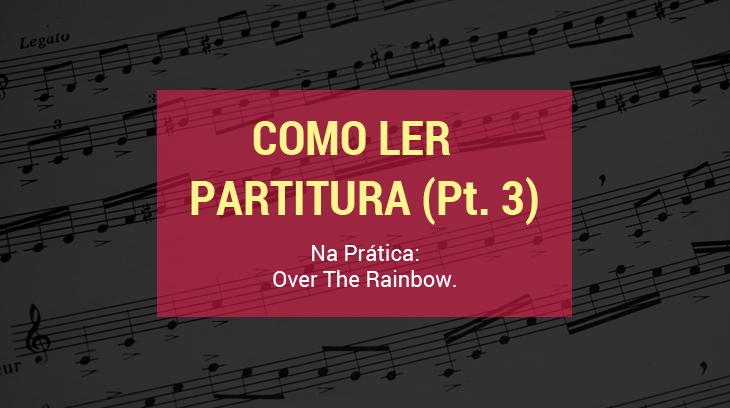 Ler partitura over the rainbow