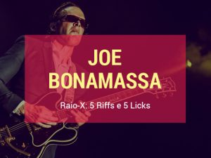 Joe Bonamassa: Aprenda 5 Riffs e 5 Licks do Guitarrista