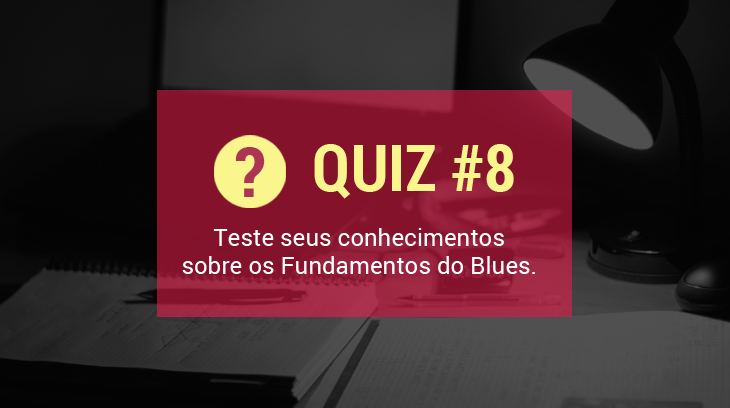 quiz fundamentos do blues guitarra